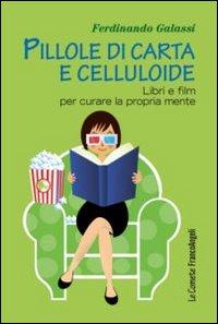 Pillole di carta e celluloide. Libri e film per curare la propria mente
