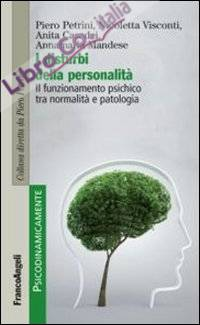 I disturbi della personalità. Il funzionamento psichico tra normalità e patologia