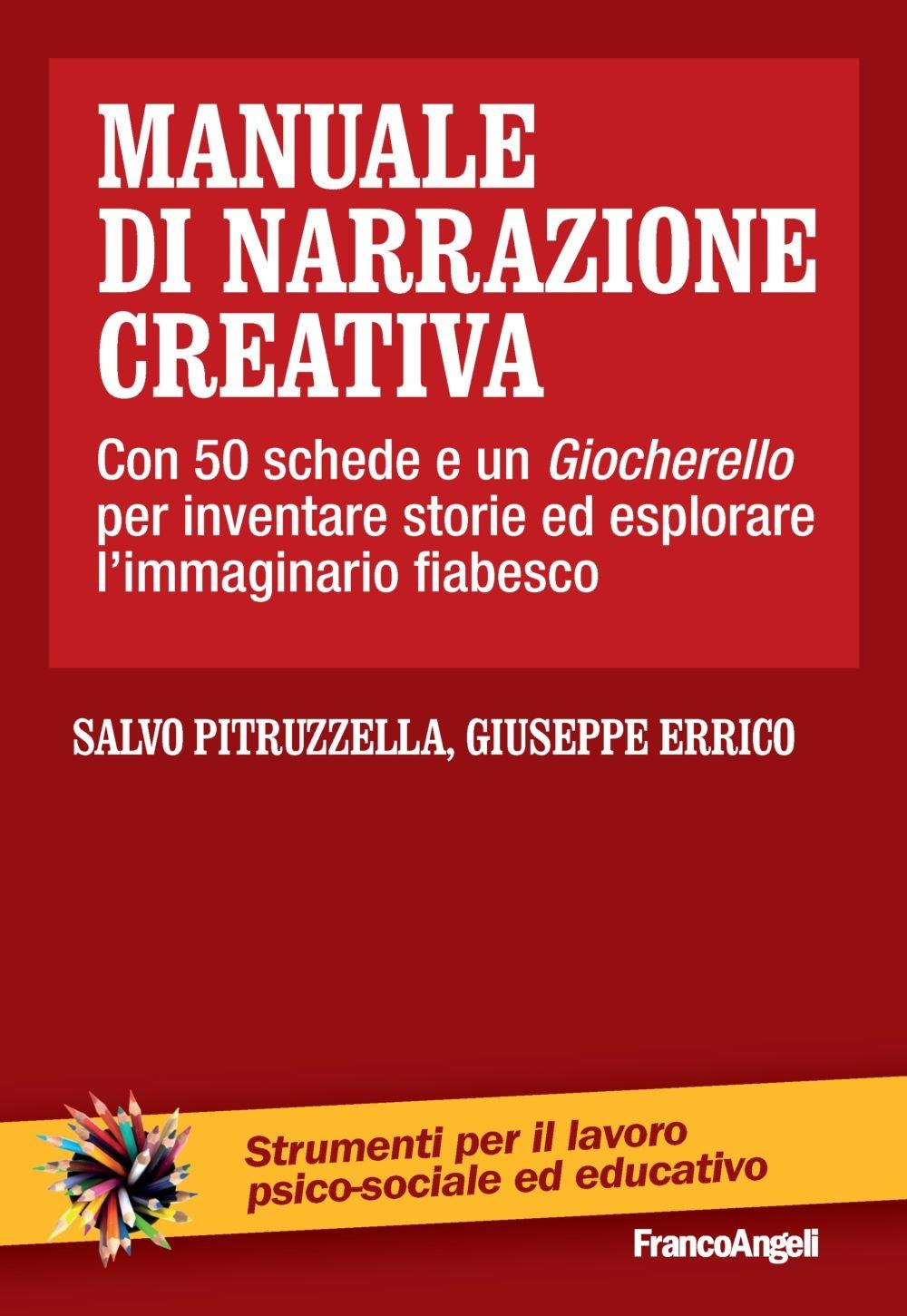 Manuale di narrazione creativa. Con 50 schede