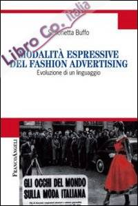 Modalità espressive del fashion advertising. Evoluzione di un linguaggio