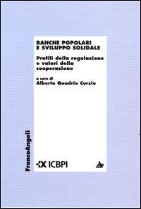 Banche popolari e sviluppo solidale. Profili della regolazione e valori della cooperazione