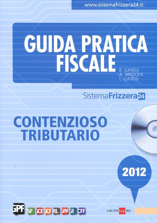 Contenzioso tributario 2012. Con CD-ROM