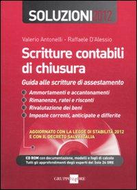 Scritture contabili di chiusura. Guida alle scritture di assestamento. Soluzioni 2012. Con CD-ROM