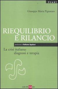 Riequilibrio e rilancio. La crisi italiana: diagnosi e terapia