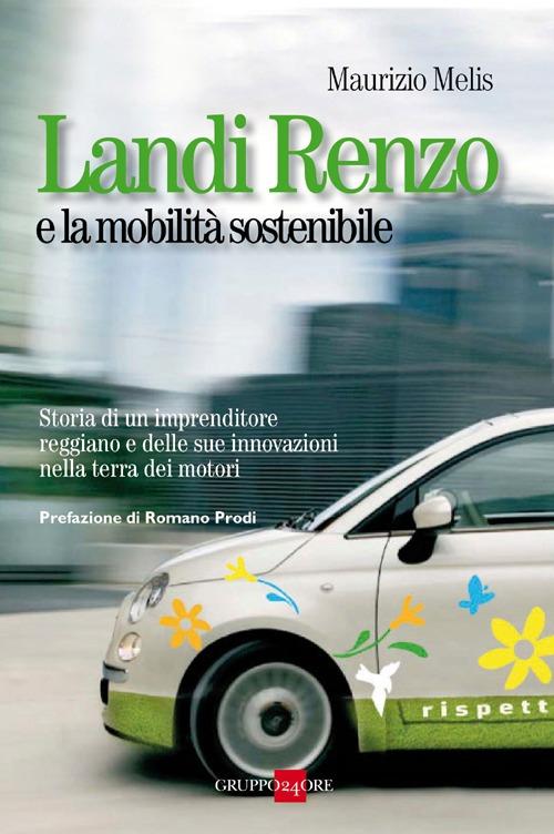 Landi Renzo e la mobilità sostenibile. Storia di un imprenditore reggiano e delle sue innovazioni nella terra dei motori