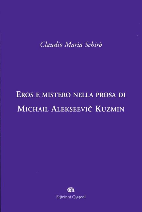 Eros e mistero nella prosa di Michail Alekseevi Kuzmin