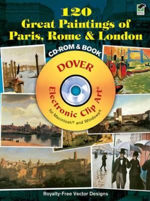 120 Great Paintings of Paris, Rome & London