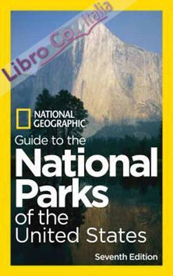 National Geographic Guide to the National Parks of the U.S...