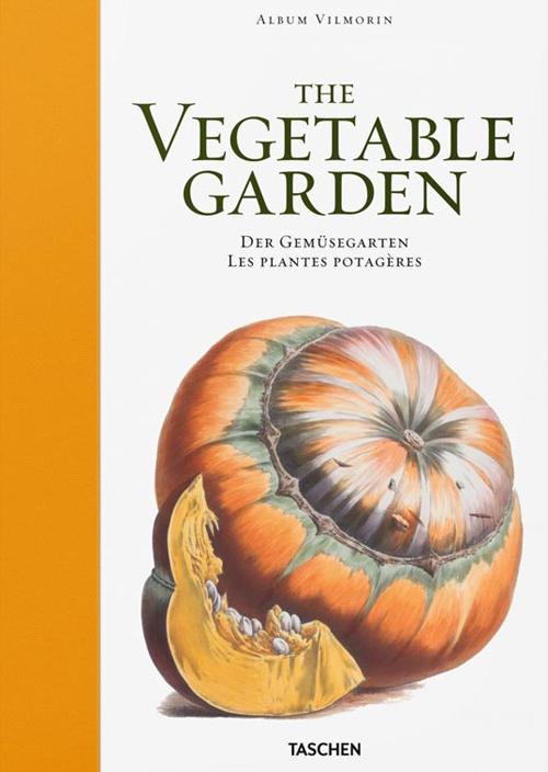 Vilmorin album. The vegetable garden. Ediz. inglese, francese e tedesca