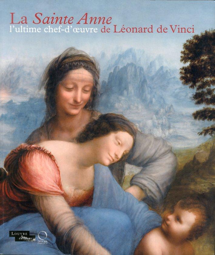 La Sainte Anne. L'Ultime Chef-D'Oeuvre De Leonard De Vinci