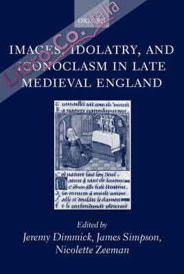Images, Idolatry, and Iconoclasm in Late Medieval England