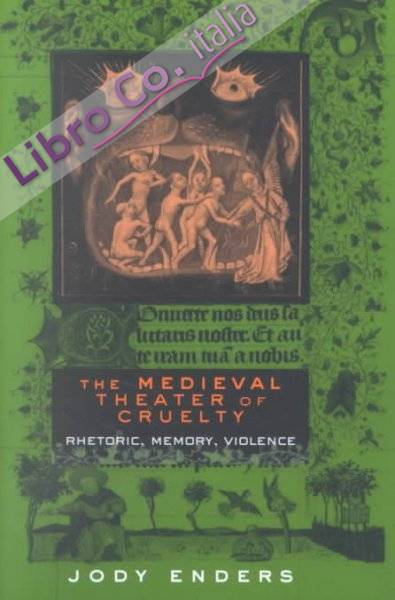 The Medieval Theater of Cruelty