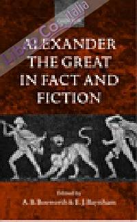 Alexander the Great in Fact and Fiction