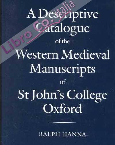 A Descriptive Catalogue of the Western Medieval Manuscripts of St. John's College, Oxford