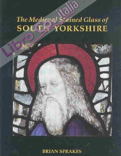 The Medieval Stained Glass of South Yorkshire
