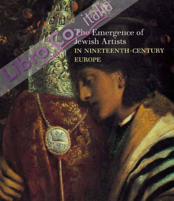 The Emergence of Jewish Artists in Nineteenth-Century Europe
