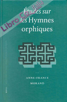 Etudes sur les Hymnes Orphiques
