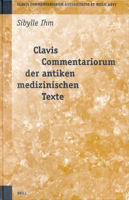 Clavis commentariorium der antiken medizinischen Texte