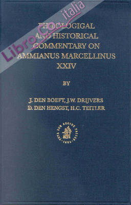 Philological and Historical Commentary on Ammianus Marcellinus XXIV