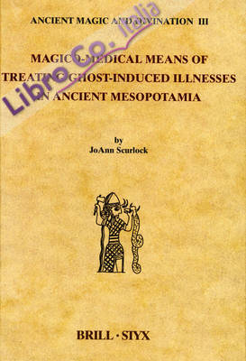Magico-Medical Means of Treating Ghost-Induced Illness in Ancient Mesopotamia