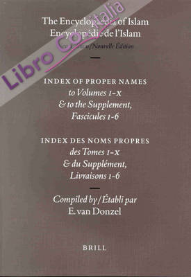 The Encyclopaedia of Islam. Index of proper names