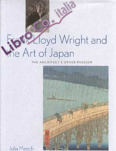 Frank Lloyd Wright and the Art of Japan, the Architect's Other Passion