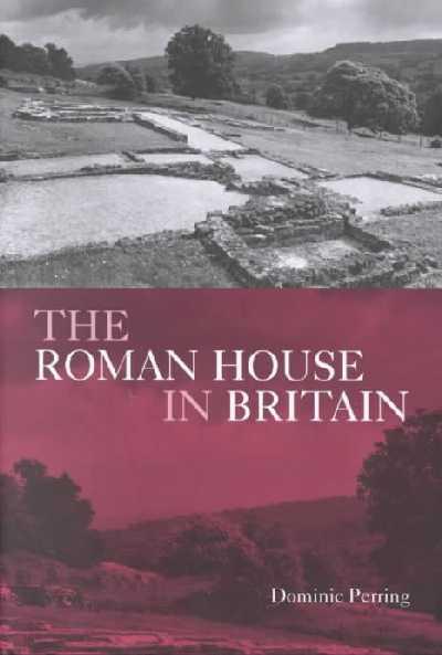 The Roman House in Britain