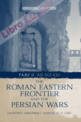 The Roman Eastern Frontier and the Persian Wars...