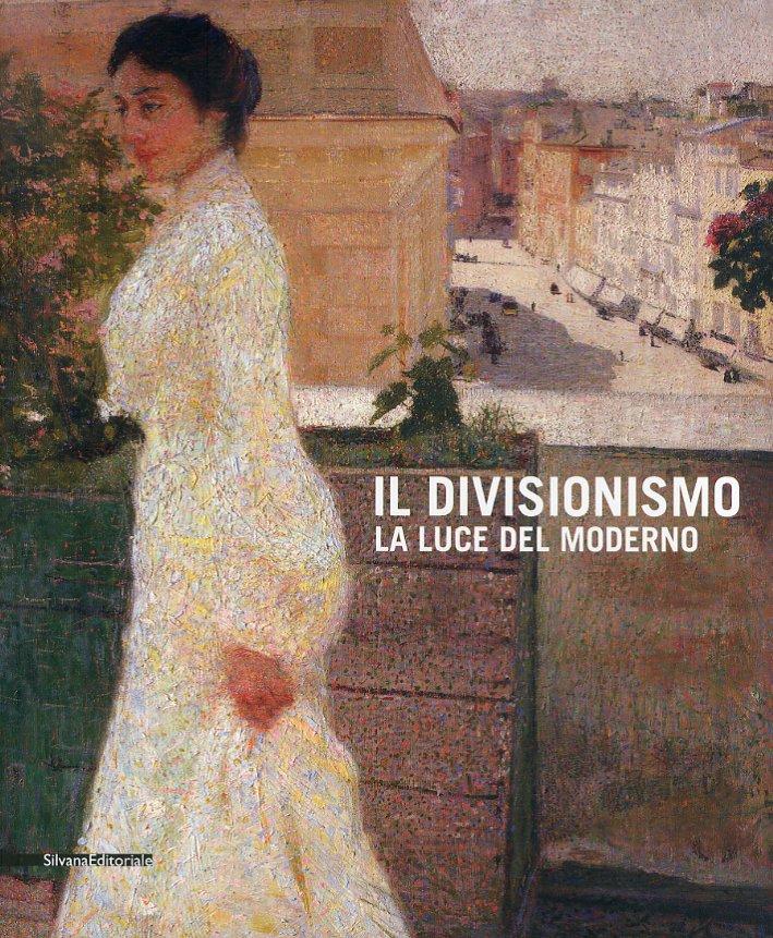 Il Divisionismo. La luce del moderno