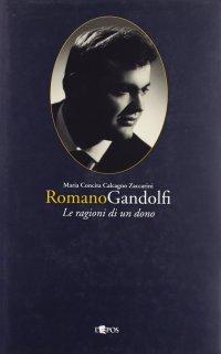 Romano Gandolfi. Le Ragioni di un Dono.