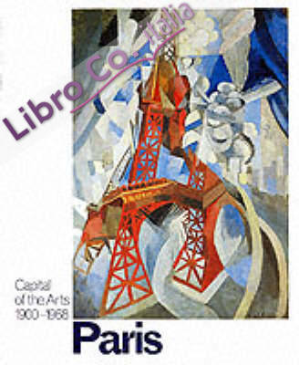 Paris. Capital of the Arts 1900-1968
