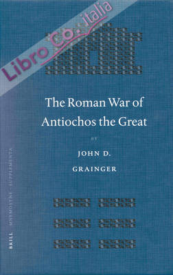 The Roman War of Antiochos the Great