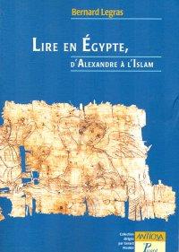 Lire en Egypte d'Alexandre à l'Islam