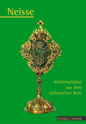 Neisse. Kirchenschaetze aus dem schlesischen Rom
