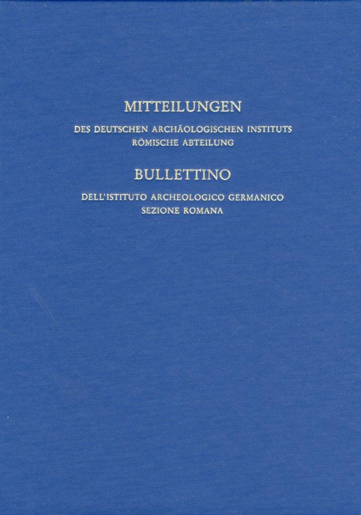 Mitteilungen des Deutschen Archaeologischen Instituts. Roemische Abteilung. 2001/108. Bullettino dell'Istituto Archeologico Germanico Sezione Romana Volume 108, 2001