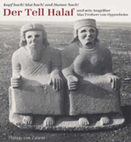 Der Tall Halaf und sein Ausgraeber Max Freiherr von Oppenheim