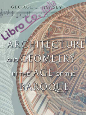 Architecture and Geometry in the Age of Baroque