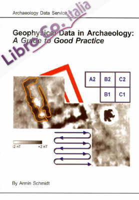 Geophysical Data in Archaeology: A Guide to Good Practice