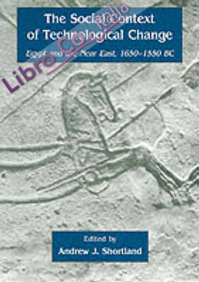 The Social Context of Technological Change in Egypt and the Near East, 1650-1550 BC