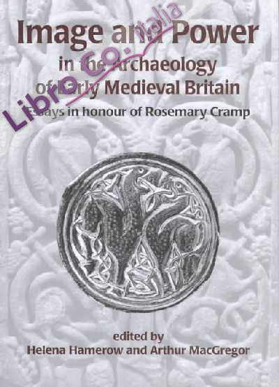 Image and Power in the Archaeology of Early Medieval Britain