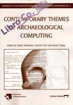 Contemporary Themes in Archaeological Computing