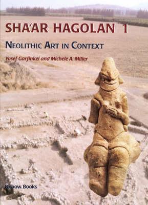 Sha'ar Hagolan: Neolithic Art in Context