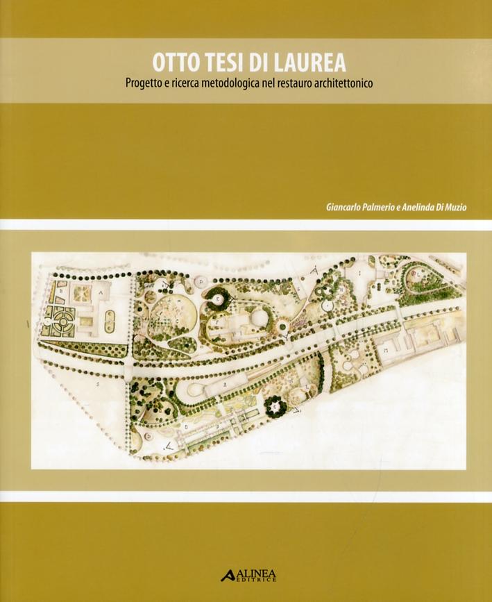 Otto Tesi di Laurea. Progetto e Ricerca Metodologica nel Restauro Architettonico. con DVD