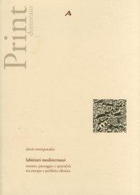 Labirinti Mediterranei. Tessuto, Paesaggio e Spazialità tra Europa e Periferia Ellenica