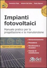 Impianti fotovoltaici. Manuale pratico per la progettazione e la manutenzione. Con CD-ROM.