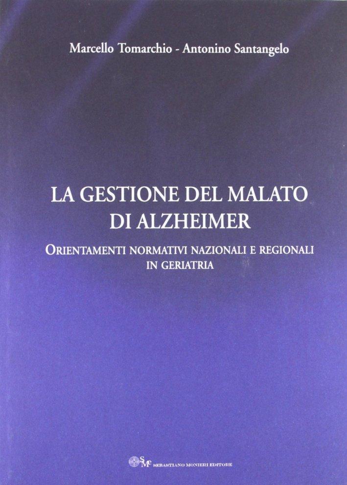 La gestione del malato di Alzheimer. Orientamenti normativi nazionali e regionali in geratria