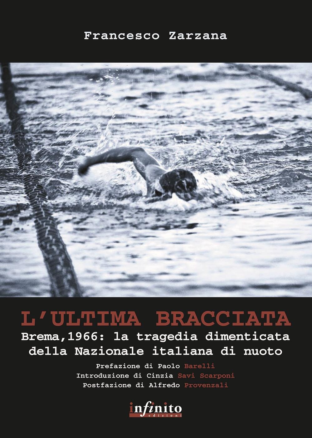 L'ultima bracciata. Brema, 1966. La tragedia dimenticata della nazionale italiana di nuoto.