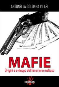 Mafie. Origini e sviluppo del fenomeno mafioso.