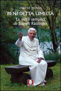 Benedetta Umiltà. Le Semplici Virtù di Joseph Ratzinger.