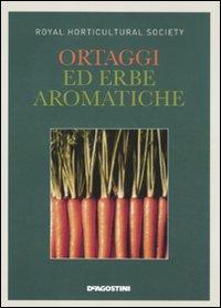 Ortaggi ed erbe aromatiche. Ediz. illustrata